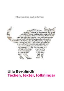 Tecken, texter, tolkningar av Ulla Berglindh