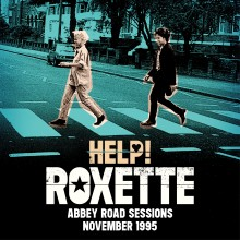 ROXETTE – Help! (Abbey Road Sessions November 1995)