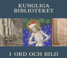 Från medeltid till multimedia – ny bok om KB:s historia