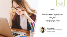 Webinar: Stressmanagement im Job. Was dich antreibt, blockiert oder für Konflikte sorgt