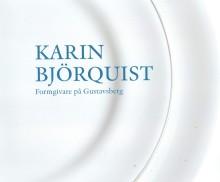 Karin Björquist. Formgivare på Gustavsberg 1950–1995. Ny bok!