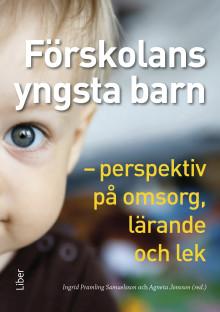 Förskolans yngsta barn - Perspektiv på omsorg, lärande och lek