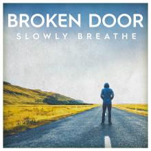 """Broken Door släpper nya singeln """"Slowly Breathe"""""""