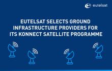 Le programme satellitaire KONNECT d'Eutelsat s'équipe de ses infrastructures sol