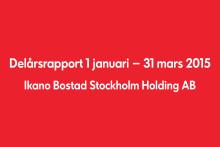Delårsrapport 1 januari – 31 mars 2015