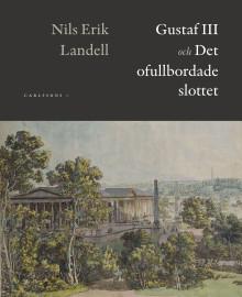 Gustaf III och det ofullbordade slottet i Haga
