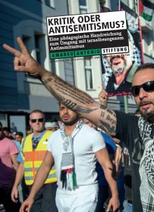 Kritik oder Antisemitismus: Eine pädagogische Handreichung zum Umgang mit israelbezogenem Antisemitismus