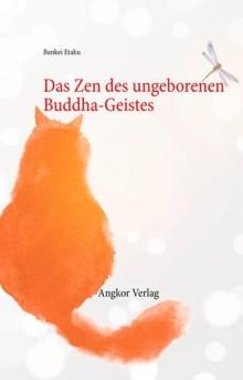 Neuveröffentlichung: Meister Bankei: Das Zen des ungeborenen Buddha-Geistes (Angkor Verlag)