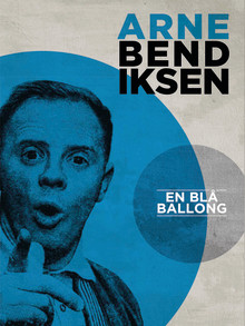 En blå ballong - ny miniutstilling om Arne Bendiksen