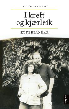 """""""I kreft og kjærleik"""" - Gripande og innsiktsfull bok om alvorleg sjukdom"""