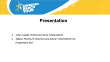 Swedish Beach Tour 2016 - Kalmar