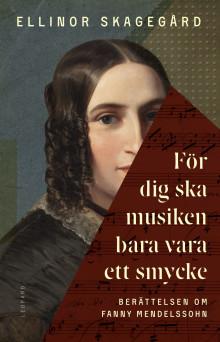 Bok om kvinnan bakom Felix Mendelssohn-Bartholdy