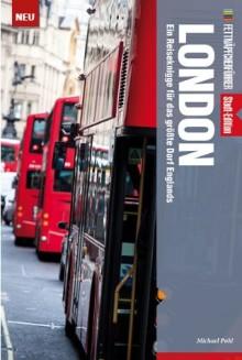 Fettnäpfchenführer London - Ein Reiseknigge für das größte Dorf Englands