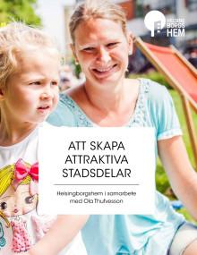 Att skapa attraktiva stadsdelar - Helsingborgshem i samarbete med Ola Thufvesson