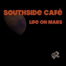 """Southside Café återupptäcker 80-talet i nya singeln """"Life On Mars"""" (release 23 augusti)"""