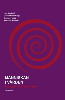 Människan i vården – Etnografi, vård och drama