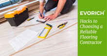 Hacks To Choosing A Reliable Flooring Contractor