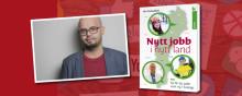 Så får du jobb som ny i Sverige – unik bok ger nycklarna till arbetsmarknaden