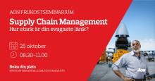 Frukostseminarium | Supply Chain Management | Hur stark är din svagaste länk?