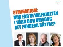 Seminarium 10 feb: Hur får vi valfriheten inom vård och omsorg att fungera bättre?