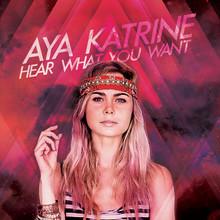 """Aya Katrine klar med ny single - """"Hear What You Want"""" er ude d. 4. nov."""