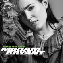 Miriam Bryant släpper ny singel - Passa dig