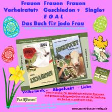 Pax et Bonum  Verlag sagt: Verheiratet?   Geschieden ?   Single? E G A L !  Hol Dir deine Frauenpower – Jetzt zu Ostern