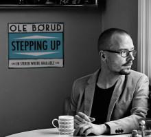 "Ole Børud aktuell med tredje albumet ""Stepping Up"" Nu släpps nya singeln ""Everywhere I Go""!"