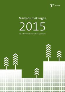 Markedsutviklingen 2015 - Hovedtrender i Enovas satsningsområder