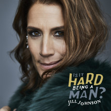 "Jill Johnson släpper singeln ""Is It Hard Being A Man?""!"