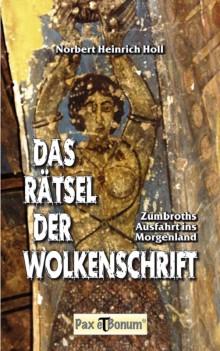 Pax et Bonum - Verlag und Mediengruppe Buchneuerscheinung: Das Rätsel der Wolkenschrift  Das neue Buch von Norbert Heinrich Holl