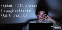 ​Optimize OTT revenue through enhanced QoE and analytics