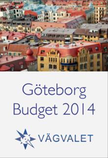 Vägvalets förslag till budget 2014 för Göteborg Stad