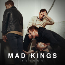 "Mad Kings - Sveriges nya popunder tolkar ""Issues"""