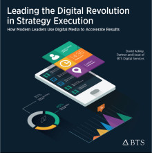 Leading the Digital Revolution in Strategy Execution – How Modern Leaders Use Digital Media to Accelerate Results