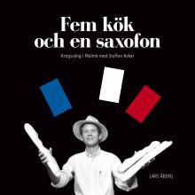 """Nu är den här - """"Fem kök och en saxofon. Krogsväng i Malmö med Staffan Asker"""""""