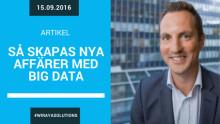 Så skapas nya affärer med big data - Wiraya Solutions produktchef intervjuas av Civilekonomen