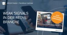 Trendreport: Weak Signals in der Retail-Branche