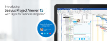 Introducing Seavus Project Viewer 15 with Skype for Business integration