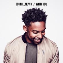 """Artisten ochhitmakaren John Lundvik släpper singeln """"With You"""""""
