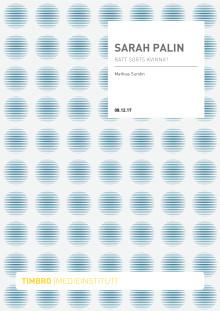 """Sarah Palin - rätt sorts kvinna?"""
