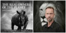 """Internationellt erkände fotografen Björn Persson besöker bokmässan med boken """"The Real Owners of the Planet"""" - ett välgörenhetsprojekt för att bevara Afrikas vilda djur"""