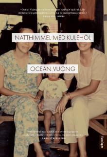 """Litterær sensasjon på norsk; Ocean Vuongs """"Natthimmel med kulehòl"""""""