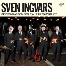 """Lovande nytt album med Sven Ingvars """"Ingenting är som förut, allt är som vanligt"""""""