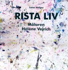 Rista liv. Målaren Hélène Vejrich. Ny bok!