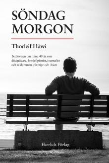 Ny bok: Söndag morgon - berättelsen om mina 40 år som bordellpianist, dödgrävare, journalist och reklamman i Sverige och Asien