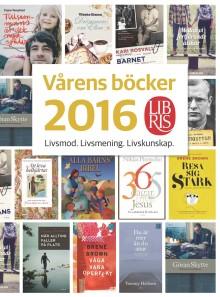 Ny bok av Vibeke Olsson, stark livsberättelse och mycket mer bland Libris vårböcker 2016