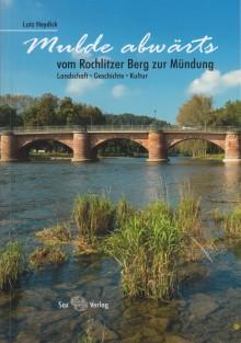 """Lutz Heydick lädt ein: Zu Fuß oder mit dem Fahrrad """"Mulde abwärts - vom Rochlitzer Berg zur Mündung"""""""