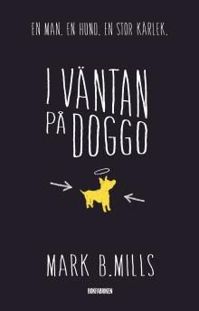 I väntan på Doggo av Mark B. Mills - En man. En hund. En stor kärlek.