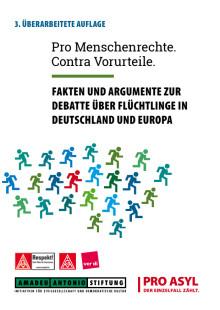 Pro Menschenrechte. Contra Vorurteile. Fakten und Argumente zur Debatte über Flüchtlinge in Deutschland und Europa